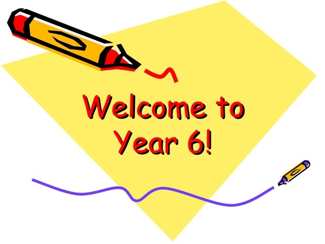 Welcome toWelcome to Year 6!Year 6!