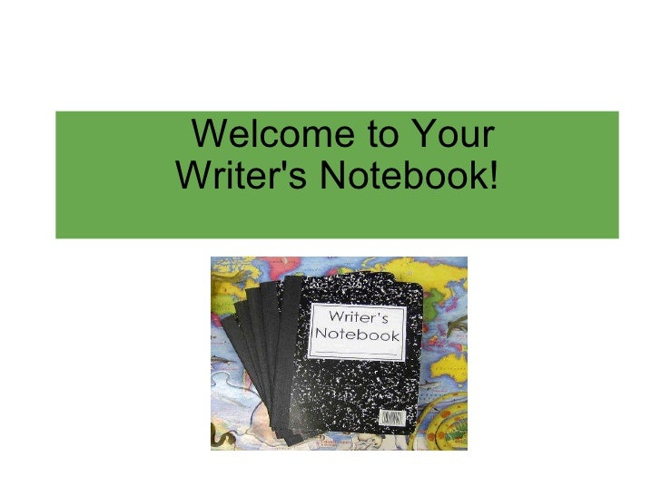 Welcome to Your Writer's Notebook!