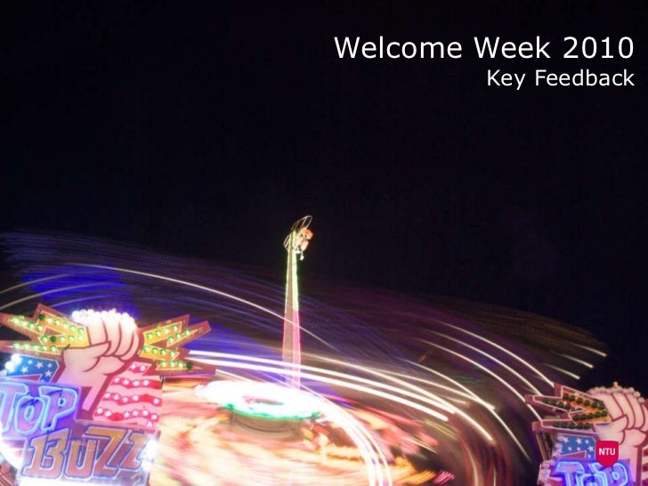 Welcome Week 2010<br />Key Feedback<br />
