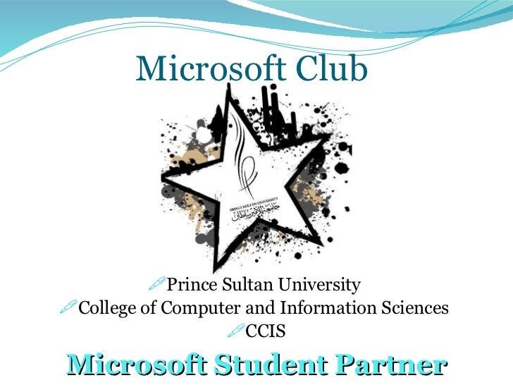 Microsoft Club  <ul><li>Prince Sultan University  </li></ul><ul><li>College of Computer and Information Sciences  </li></u...