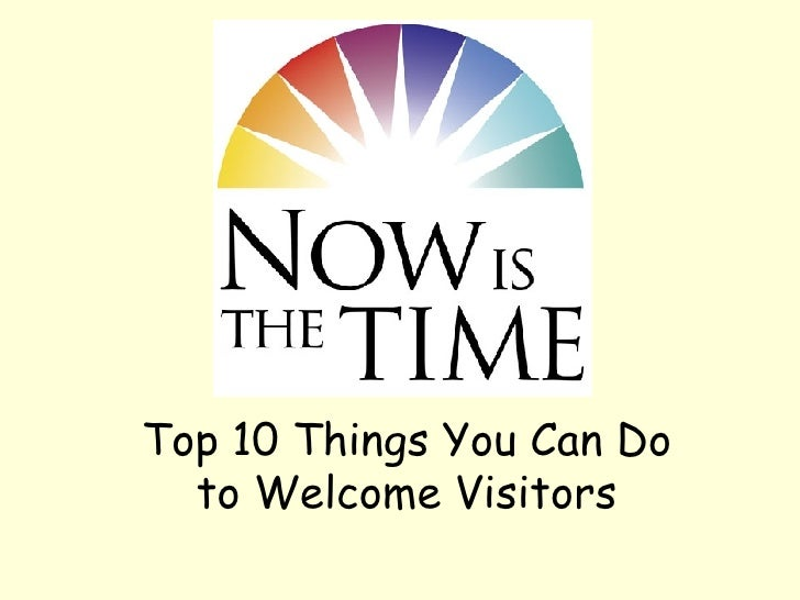 Now Is the Time Top 10 Things You Can Do to Welcome Visitors