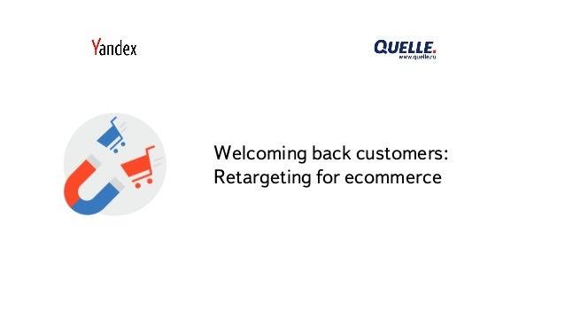 Часть Welcoming back customers: Retargeting for ecommerce