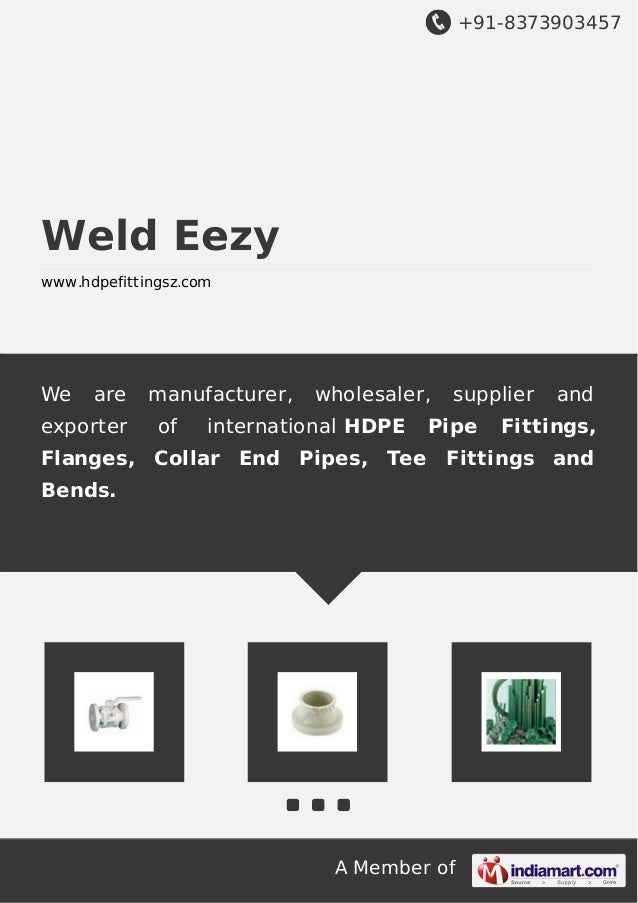 +91-8373903457  A Member of  Weld Eezy  www.hdpefittingsz.com  We are manufacturer, wholesaler, supplier and  exporter of ...