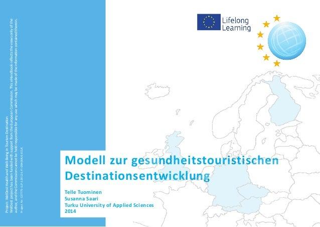 Modell zur gesundheitstouristischen Destinationsentwicklung Telle Tuominen Susanna Saari Turku University of Applied Scien...