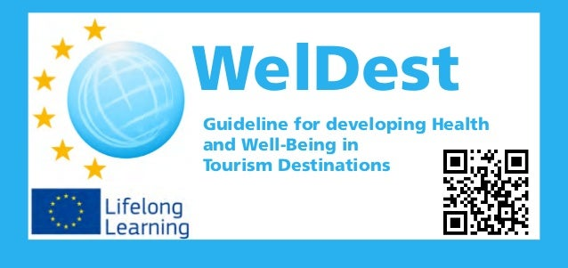 WelDest Guideline for developing Health and Well-Being in Tourism Destinations  Project Coordination  Industry Partners / ...