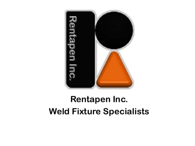 Rentapen Inc.Weld Fixture Specialists