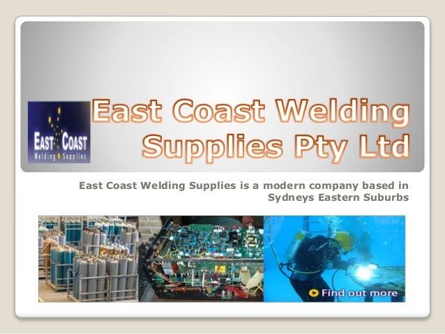 East Coast Welding Supplies is a modern company based in  Sydneys Eastern Suburbs