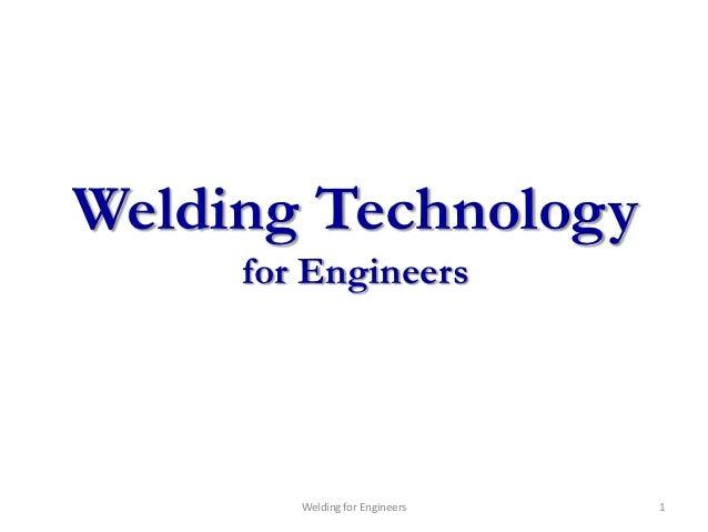 Welding Technology     for Engineers        Welding for Engineers   1