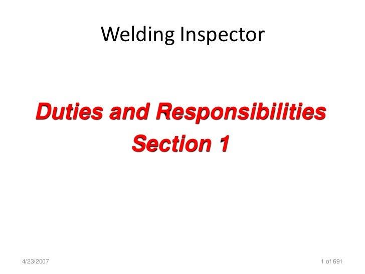 Welding Inspector       Duties and Responsibilities              Section 1     4/23/2007                       1 of 691