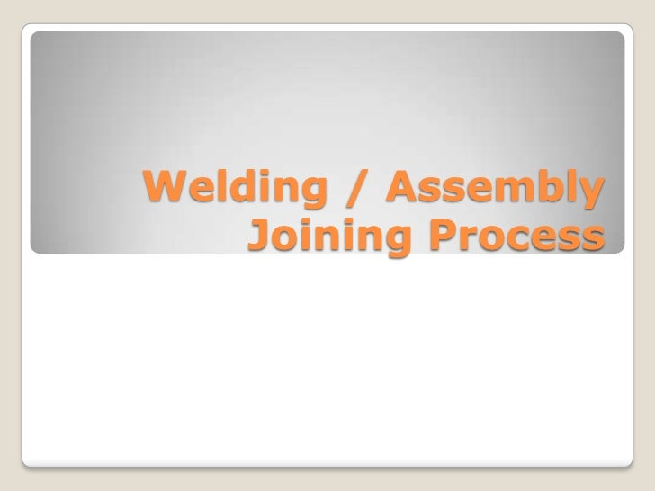 Welding / Assembly    Joining Process