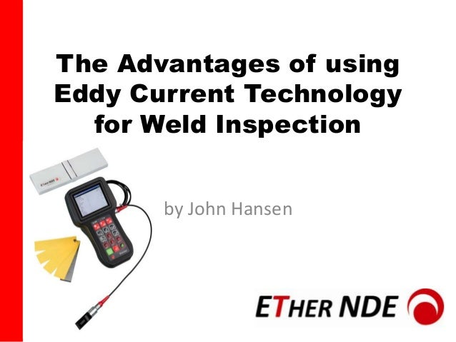 The Advantages of using Eddy Current Technology for Weld Inspection by John Hansen
