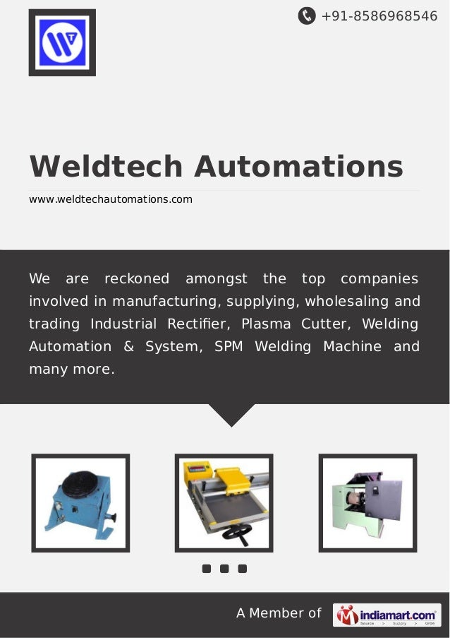 +91-8586968546 A Member of Weldtech Automations www.weldtechautomations.com We are reckoned amongst the top companies invo...