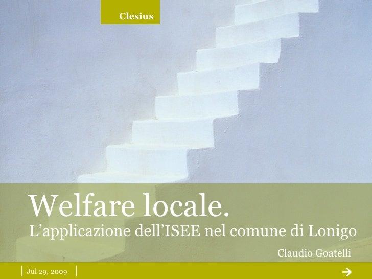 |  May 26, 2009   |  Welfare locale. Claudio Goatelli L'applicazione dell'ISEE nel comune di Lonigo