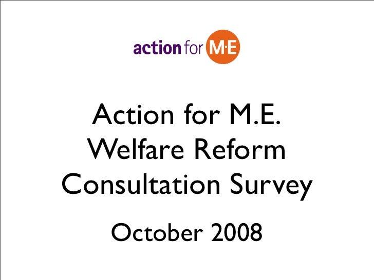 Action for M.E.  Welfare Reform Consultation Survey    October 2008