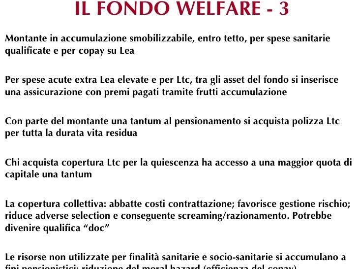 IL FONDO WELFARE - 3Montante in accumulazione smobilizzabile, entro tetto, per spese sanitariequalificate e per copay su L...