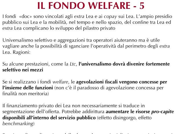 IL FONDO WELFARE - 5I fondi «doc» sono vincolati agli extra Lea e ai copay sui Lea. L'ampio presidiopubblico sui Lea e la ...