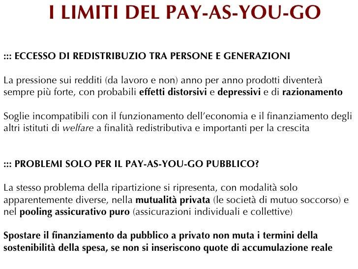 I LIMITI DEL PAY-AS-YOU-GO::: ECCESSO DI REDISTRIBUZIO TRA PERSONE E GENERAZIONILa pressione sui redditi (da lavoro e non)...