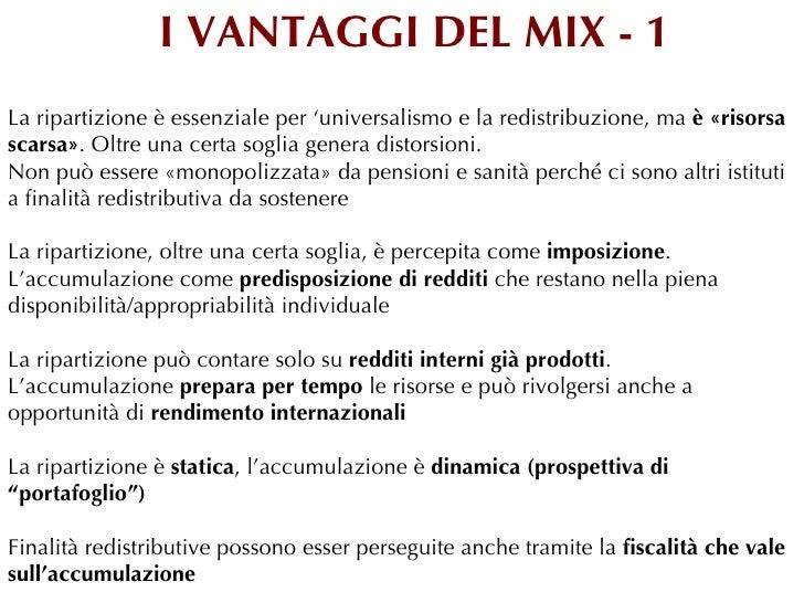 I VANTAGGI DEL MIX - 1La ripartizione è essenziale per 'universalismo e la redistribuzione, ma è «risorsascarsa». Oltre un...