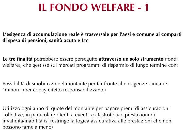 IL FONDO WELFARE - 1L'esigenza di accumulazione reale è trasversale per Paesi e comune ai compartidi spesa di pensioni, sa...