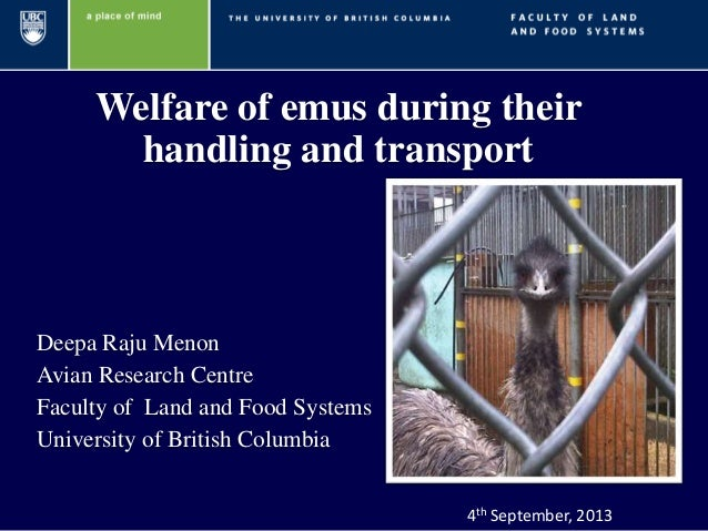 Welfare of emus during their handling and transport Deepa Raju Menon Avian Research Centre Faculty of Land and Food System...