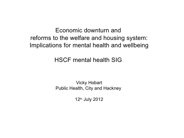 Economic downturn andreforms to the welfare and housing system:Implications for mental health and wellbeing         HSCF m...