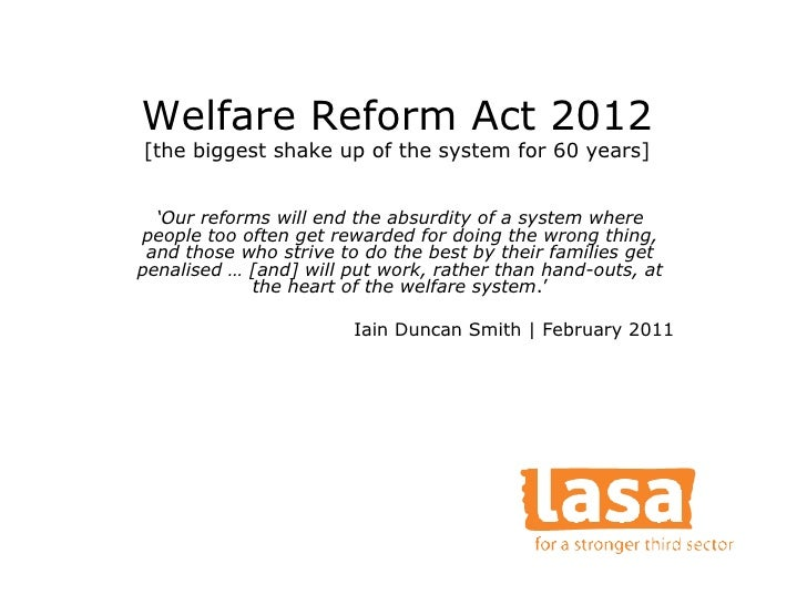 assignment the welfare reform act Bi-partisan legislation revised funding and eligibility for welfare  facing the  difficult task of raising children alone, nevertheless, the negative consequences  of.