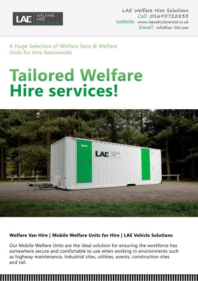 AHugeSelectionofWelfareVans&Welfare UnitsforHireNationwide TailoredWelfare Hireservices! WelfareVanHire MobileWelfareUnits...