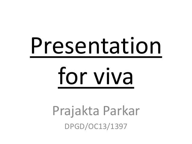 Presentation for viva Prajakta Parkar DPGD/OC13/1397