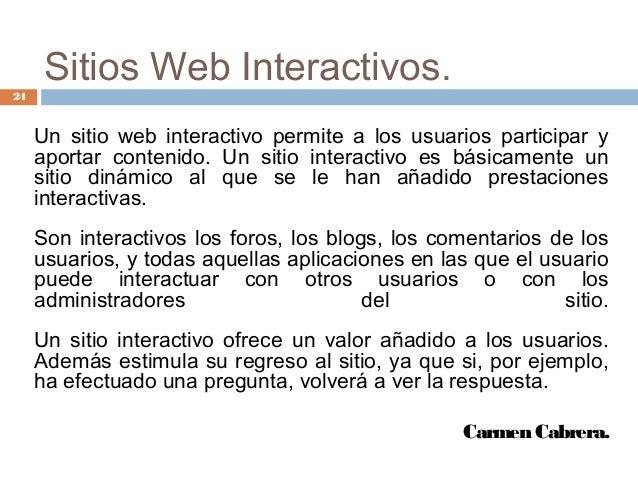 Un sitio web interactivo permite a los usuarios participar y aportar contenido. Un sitio interactivo es básicamente un sit...