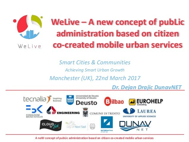 A neW concept of pubLic administration based on citizen co-created mobile urban services WeLive – A new concept of pubLic ...