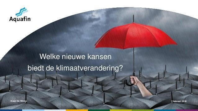Koen De Winne 7 februari 2019 Welke nieuwe kansen biedt de klimaatverandering?