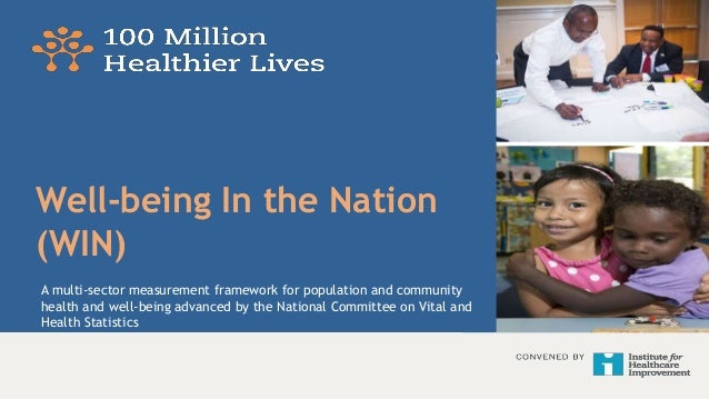 Well-being In the Nation (WIN) A multi-sector measurement framework for population and community health and well-being adv...