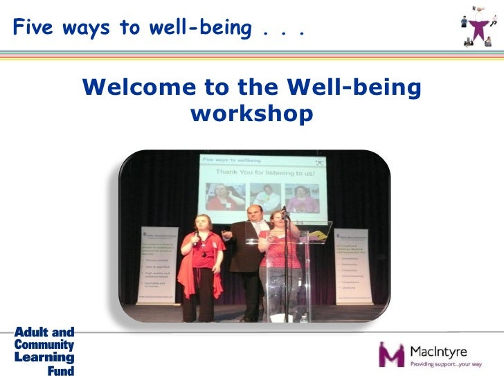 Five ways to well-being . . .      Welcome to the Well-being             workshop