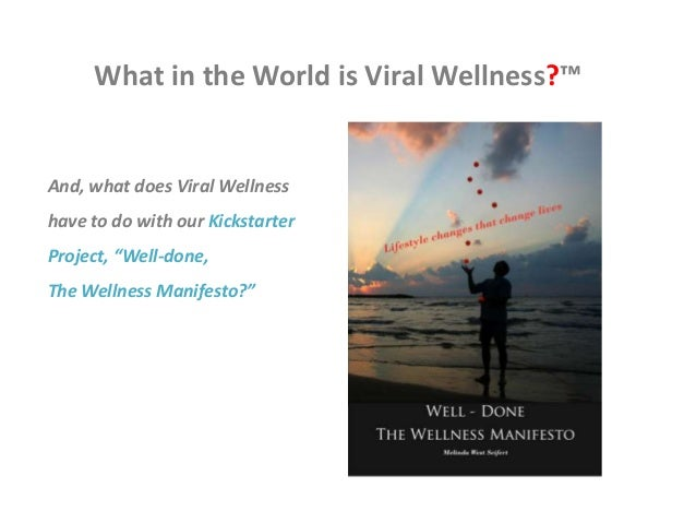 """What in the World is Viral Wellness?™ And, what does Viral Wellness have to do with our Kickstarter Project, """"Well-done, T..."""