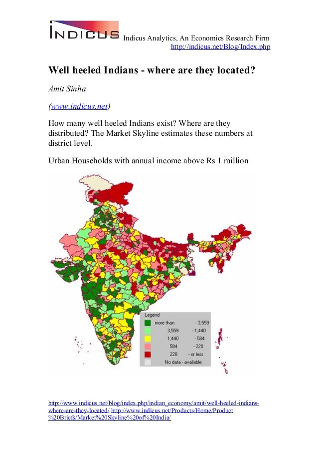 Indicus Analytics, An Economics Research Firm http://indicus.net/Blog/Index.php Well heeled Indians - where are they locat...