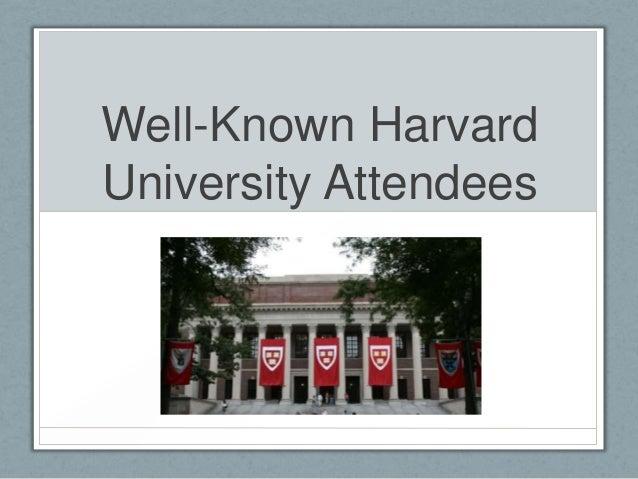Well-Known HarvardUniversity Attendees