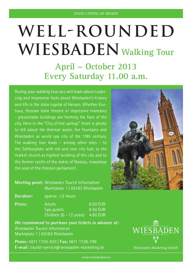 STATE CAPITAL OF HESSEN Well-rounded WiesbadenWalking Tour                   April – October 2013                 Every S...