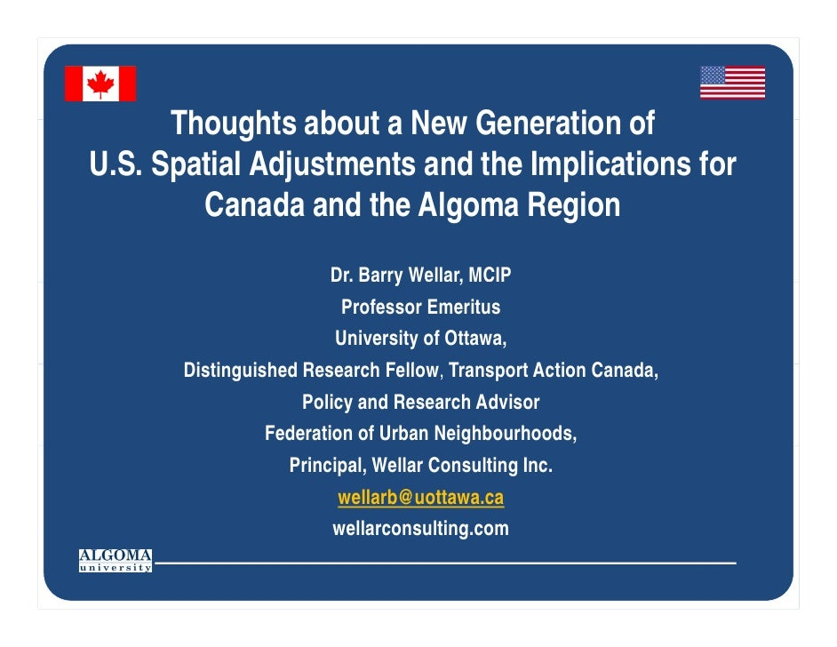 Thoughts about a New Generation ofU.S. Spatial Adjustments and the Implications for        Canada and the Algoma Region   ...