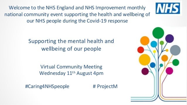 Supporting the mental health and wellbeing of our people Virtual Community Meeting Wednesday 11th August 4pm #Caring4NHSpe...
