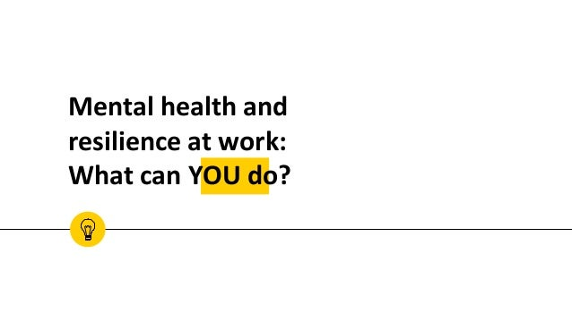 Mental health and resilience at work: What can YOU do?