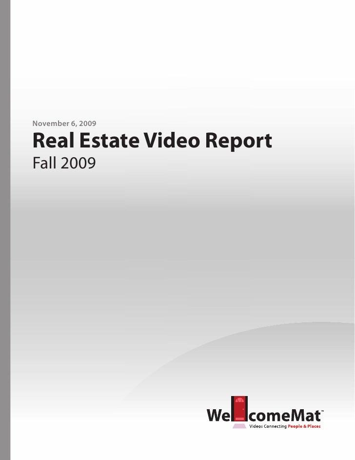 November 6, 2009  Real Estate Video Report Fall 2009