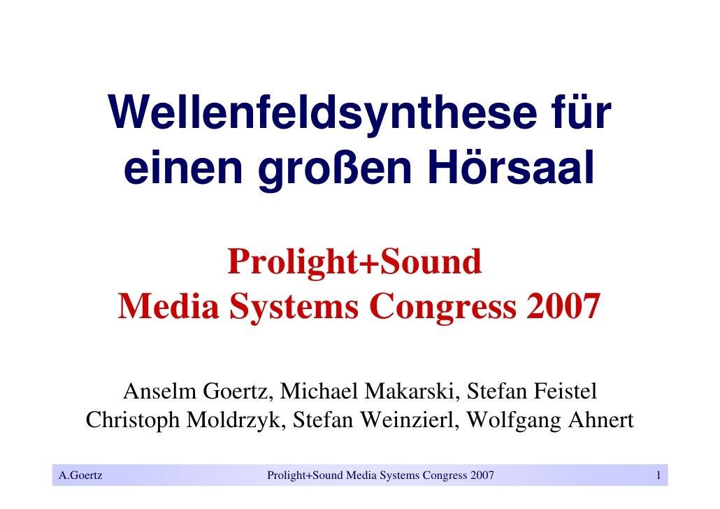 Wellenfeldsynthese für            einen großen Hörsaal                  Prolight+Sound            Media Systems Congress 2...