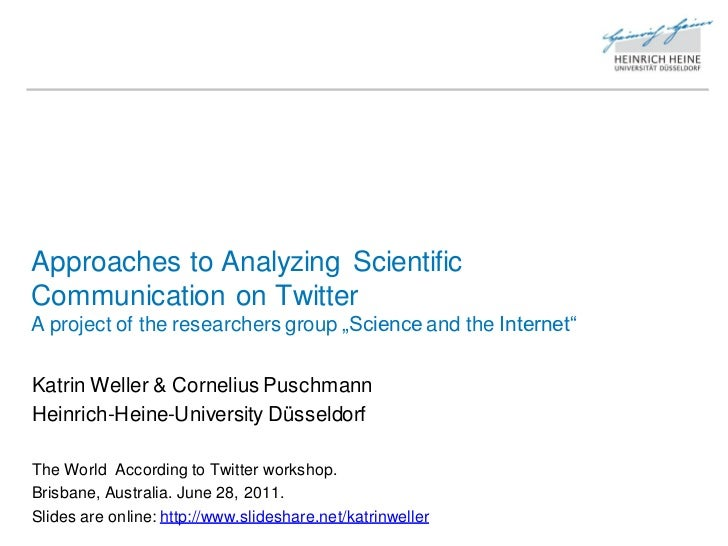 """Approaches to Analyzing ScientificCommunication on TwitterA project of the researchers group """"Science and the Internet""""Kat..."""