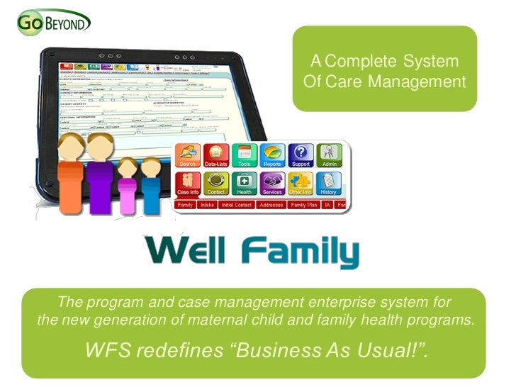 A Complete System                                      Of Care Management   The program and case management enterprise sys...