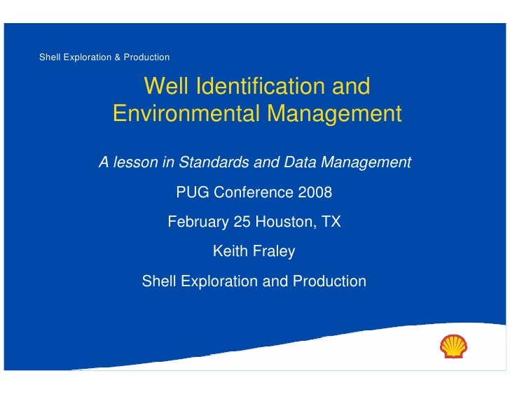 Shell Exploration & Production                     Well Identification and                 Environmental Management       ...