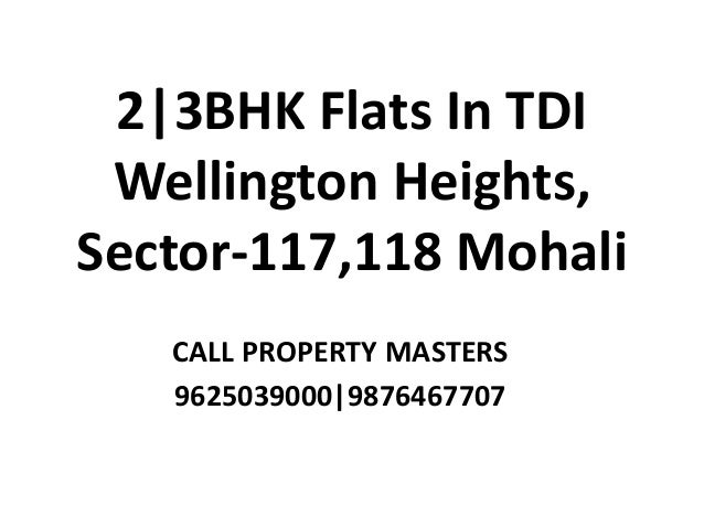 2|3BHK Flats In TDI Wellington Heights, Sector-117,118 Mohali CALL PROPERTY MASTERS 9625039000|9876467707