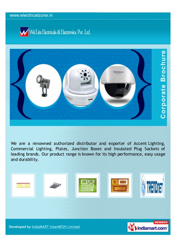 We are a renowned authorized distributor and exporter of Accent Lighting,Commercial Lighting, Plates, Junction Boxes and I...