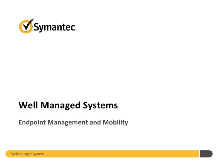 Well Managed Systems    Endpoint Management and MobilityWell Managed Systems                   1