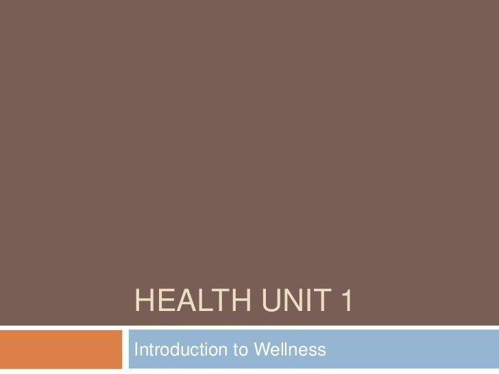 Health Unit 1<br />Introduction to Wellness<br />