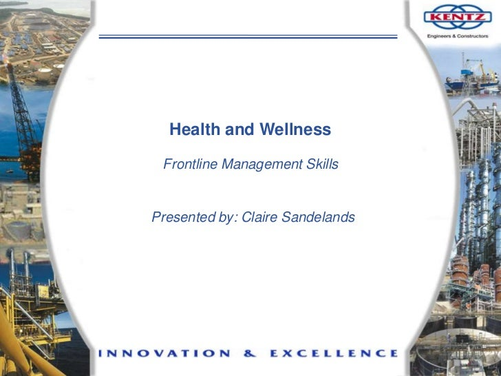 Health and Wellness<br />Frontline Management Skills<br />Presented by: Claire Sandelands<br />